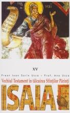 Isaia. Vechiul Testament în Tâlcuirea Sfinţilor Părinţi