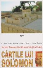 Vechiul Testament In Talcuirea Sfintilor Parinti. Cartile Lui Solomon