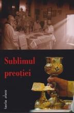 Sublimul Preotiei: Texte Alese