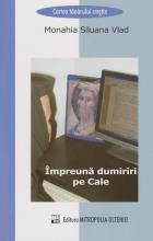 Impreuna Dumiriri Pe Cale. Vol. I
