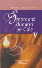 Impreuna Dumiriri Pe Cale - Vol. V