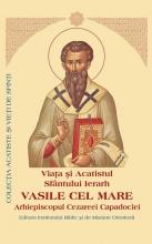 Viaţa şi Acatistul Sfântului Ierarh Vasile Cel Mare Arhiepiscopul Cezareei Capadociei