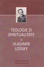 Teologie şi Spiritualitate La Vladimir Lossky
