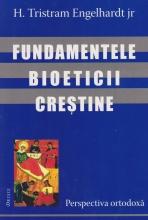 Fundamentele Bioeticii Crestine - Perspectiva Ortodoxa