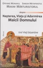 Nasterea, Viata Si Adormirea Maicii Domnului. Trei Vieti Bizantine