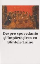 Despre Spovedanie Si Impartasirea Cu Sfintele Taine