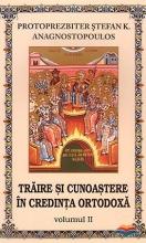 Traire Si Cunoastere In Credinta Ortodoxa. Vol. 2