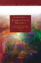 Lumina Celui Nevazut: O Privire Teologică în Raţionalitatea Creaţiei şi Teoriile ştiinţifice Recente Despre Univers. Vol. I