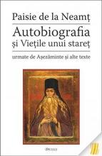 Autobiografia și Viețile Unui Stareț - Urmate De Așezăminte și Alte Texte