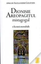 Dionisie Areopagitul Mistagogul - O Lectură Monahală
