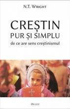 Creștin Pur și Simplu — De Ce Are Sens Creștinismul