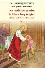 Din Exilul Păcatului La Masa Împărăției Vol 2 Călătorie Cu Hristos Spre Postul Mare