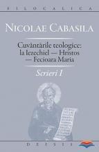 Cuvantarile Teologice: La Iezechiel- Hristos- Fecioara Maria-scrieri I