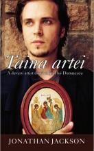 Taina Artei. A Deveni Artist După Chipul Lui Dumnezeu