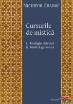 Cursurile De Mistica: I. Teologie Mistica; Ii. Mistica Germana