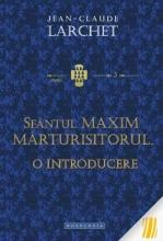 Sfantul Maxim Marturisitorul. O Introducere