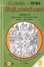 Evanghelia în Culori. Sfinții, Prietenii Nostri. Vol. Ii