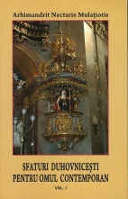 Sfaturi Duhovnicești Pentru Omul Contemporan. Vol. 1