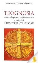 Teognosia - Sinteză Dogmatică și Duhovnicească A Părintelui Dumitru Stăniloae