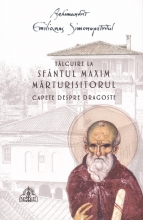 Tâlcuire La Sfântul Maxim Mărturisitorul- Capete Despre Dragoste- Cartonata