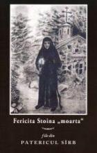 Fericita   Stoina - Moarta    File Din Patericul Sarb