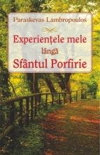 Experienţele Mele  Lângă Sfântul Porfirie