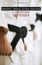 Adevărul Despre Artele Marţiale. O Perspectivă Ortodoxă