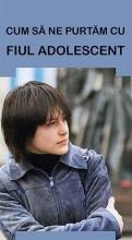 Cum Să Ne Purtăm Cu Fiul Adolescent
