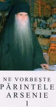 Ne Vorbeste Parintele Arsenie - Vol. 1