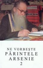 Ne Vorbeste Parintele Arsenie- Vol. 2