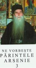 Ne Vorbeste Parintele Arsenie - Vol. 3