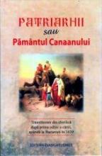 Patriarhii Sau Pamantul Canaanului