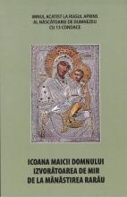 Icoana Maicii Domnului Izvoratoarea De Mir De La Manastirea Rarau; Imnul Acatist La Rugul Aprins