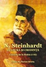 N. Steinhardt. Cultura şi Credinţa. Caietele De La Rohia (i-iii)