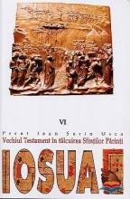 Iosua. Vechiul Testament In Talcuirea Sfintilor Parinti