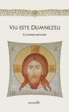 Viu Este Dumnezeu – Catehism Ortodox