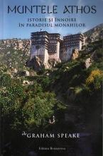 Muntele Athos. Istorie şi înnoire în Paradisul Monahilor