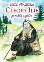 Viața Părintelui Cleopa Ilie Povestită Copiilor