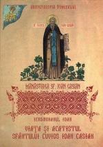 Viaţa şi Acatistul Sfântului Cuvios Ioan Casian