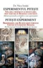 Experimentul Pitesti. Spălarea Creierului şi Reeducarea Prin Tortură în România Comunistă. Mîrturia Personală şi ştiinţifică A U