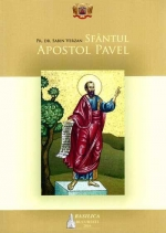 Sfantul Apostol Pavel: Istoria Propovaduirii Evangheliei Si A Organizarii Bisericii In Epoca Apostolica