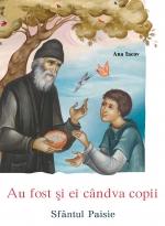 Au Fost și Ei Cândva Copii- Sfântul Paisie