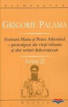Fecioara Maria Si Petru Athonitul - Prototipuri Ale Vietii Isihaste Si Alte Scrieri Duhovnicesti - Scrieri Ii