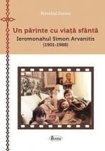 Un Părinte Cu Viaţă Sfântă. Ieromonahul Simon Arvanitis (1901-1988)