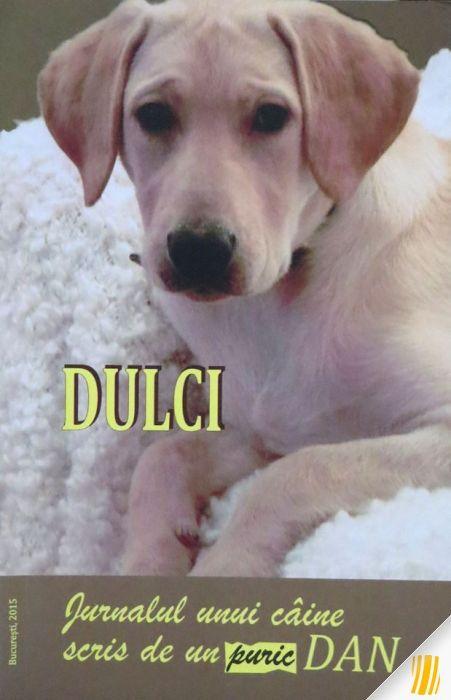 Dulci. Jurnalul Unui Câine Scris De Un Puric Dan