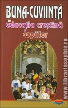 Buna-cuviinta In Educatia Crestina A Copiilor
