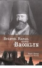 """Sfântul Rafail, Episcop De Brooklyn, """"păstorul Cel Bun Al Oilor Pierdute în America"""" (8 Noiembrie 1860 – 27 Februarie 1915)"""