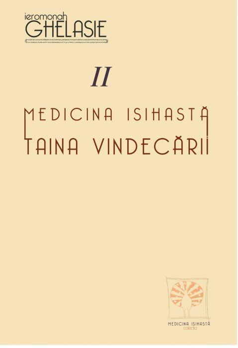 Medicina Isihastă. Taina Vindecării. Vol. Ii