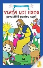 Viața Lui Iisus Povestită Pentru Copii