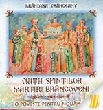Viața Sfinților Martiri Brâncoveni. O Poveste Pentru Nouă Seri
